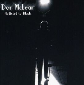 Don McLean - Addicted to Black