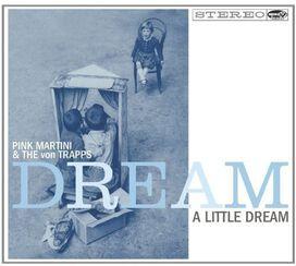 Pink Martini - Dream a Little Dream