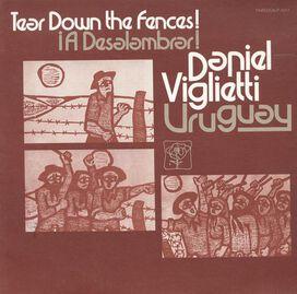 Daniel Viglietti - Uruguay: A Deslambrar! Tear Down the Fences!