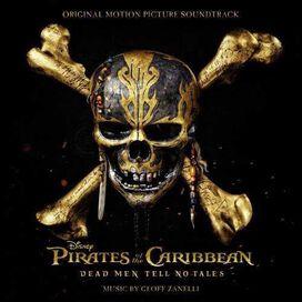 Geoff Zanelli - Pirates of the Caribbean: Dead Men Tell No Tales [Original Motion Picture Soundtrack]