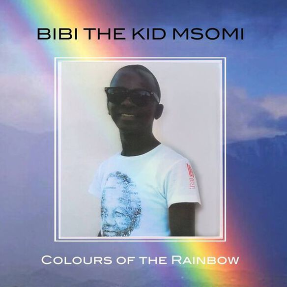 """Bibi """"the Kid"""" Msomi - Colours Of The Rainbow"""