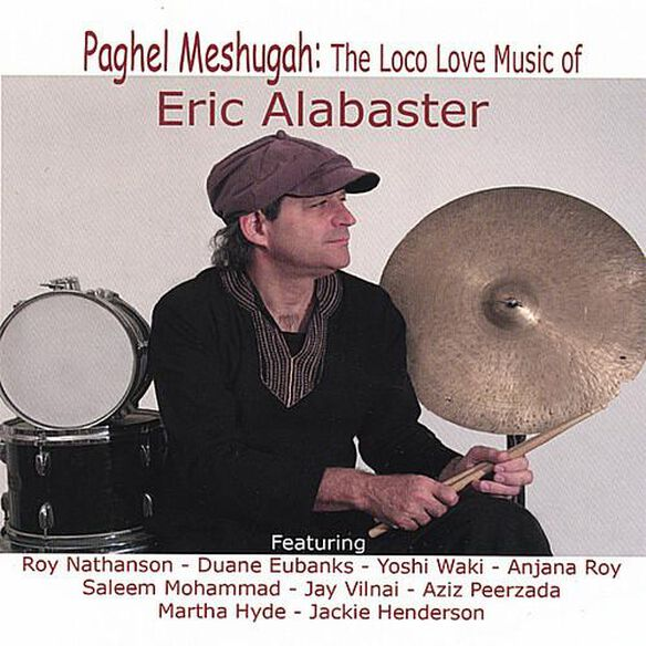 Paghel Meshugah The Loco Love Music Of Eric Alabas