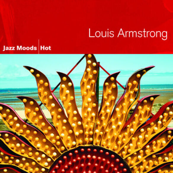 Louis Armstrong - Jazz Moods: Hot