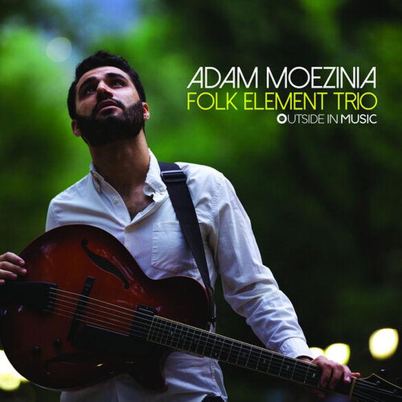 Adam Moezinia - Folk Element Trio