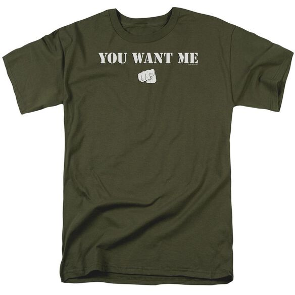 You Want Me Short Sleeve Adult Military Green T-Shirt