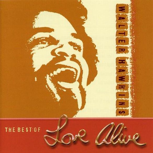 Walter Hawkins - The Best Of Love Alive