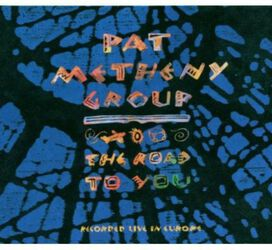 Pat Metheny - Road to You