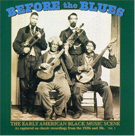 Various Artists - Before the Blues, Vol. 1: The Early American Black Music Scene