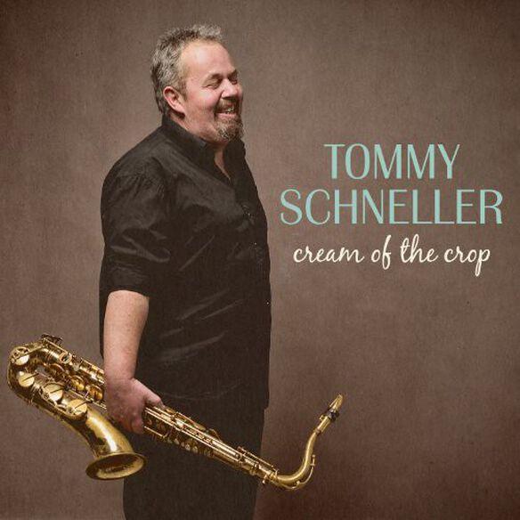 Tommy Schneller - Cream of the Crop