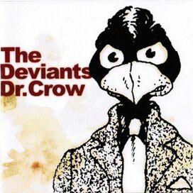 The Deviants - Dr Crow