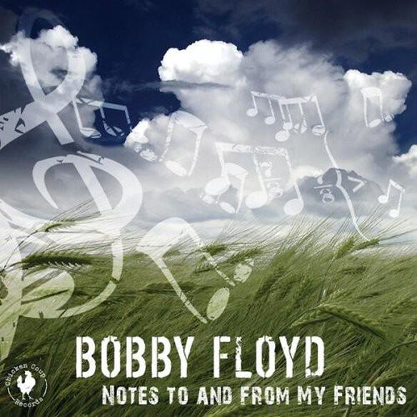 Bobby Floyd - Notes To and From My Friends