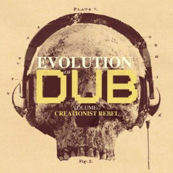 Evolution Of Dub 7: Creationist Rebel / Various