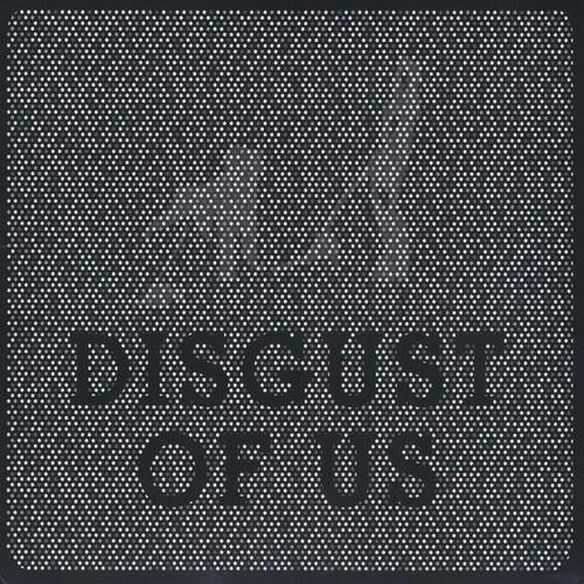 Disgust Of Us