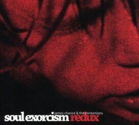 James Chance - Soul Exorcism Redux