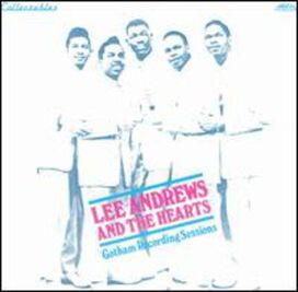 Lee Andrews & The Hearts - Gotham Recording Sessions