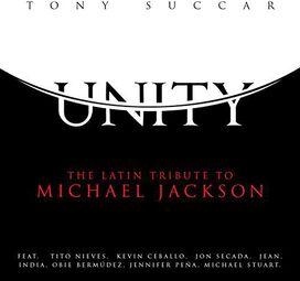 Tony Succar - Unity: Latin Tribute to Michael Jackson