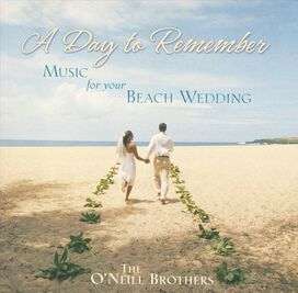 The ONeill Brothers - Day To Remember: Music For Your Beach Wedding