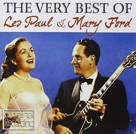 Les Paul and Mary Ford - Very Best Of Les Paul & Mary Ford