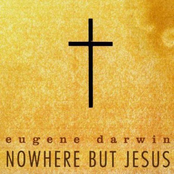 Nowhere But Jesus