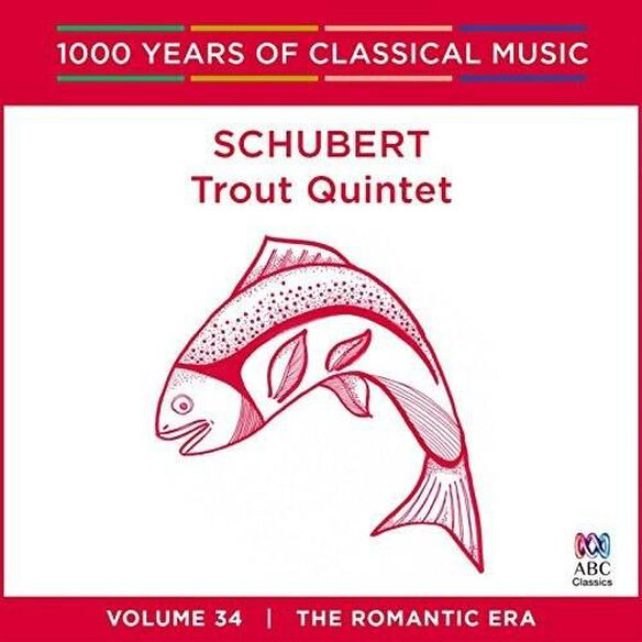 Schubert: Trout Quintet 1000 Years Of Classical