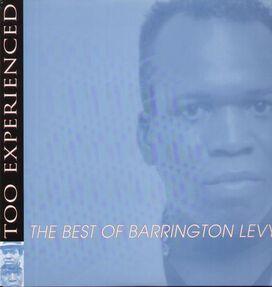 Barrington Levy - Too Experienced: The Best of Barrington Levy