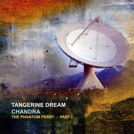 Tangerine Dream - Chandra: Phantom Ferry - Part 1 (Gatefold 140gm Vinyl)