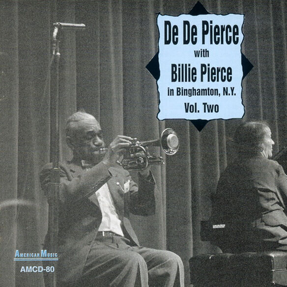 De De Pierce - In Binghamton, N.Y., Vol. 2