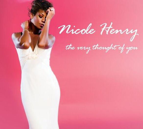 Nicole Henry - Very Thought of You