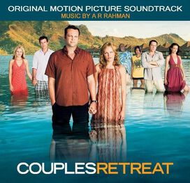 A.R. Rahman - Couples Retreat