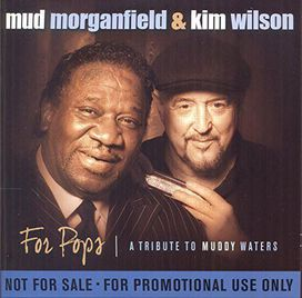 Kim Wilson - For Pops-Tribute to Muddy Waters