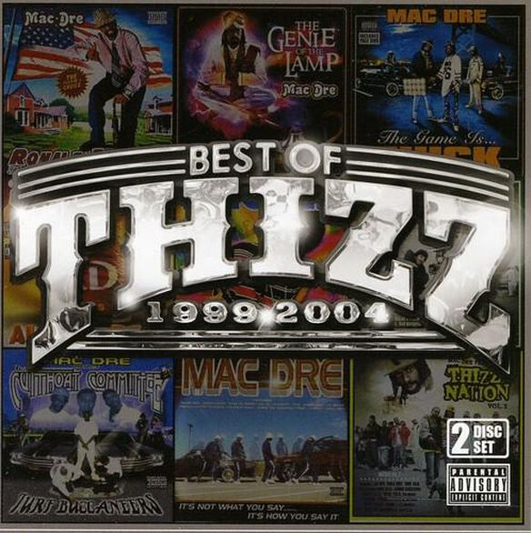 Best Of Thizz (1999 2004)