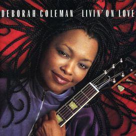 Deborah Coleman - Livin' on Love