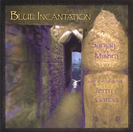 Sanjay Mishra with Jerry Garcia - Blue Incantation