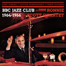 Ronnie Quartet Scott - BBC Jazz Club Sessions 1964-1966