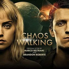 Marco Beltrami / Brandon Roberts - Chaos Walking (Original Score)