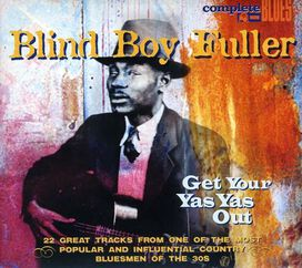 Blind Boy Fuller - Get Your Yas Yas Out