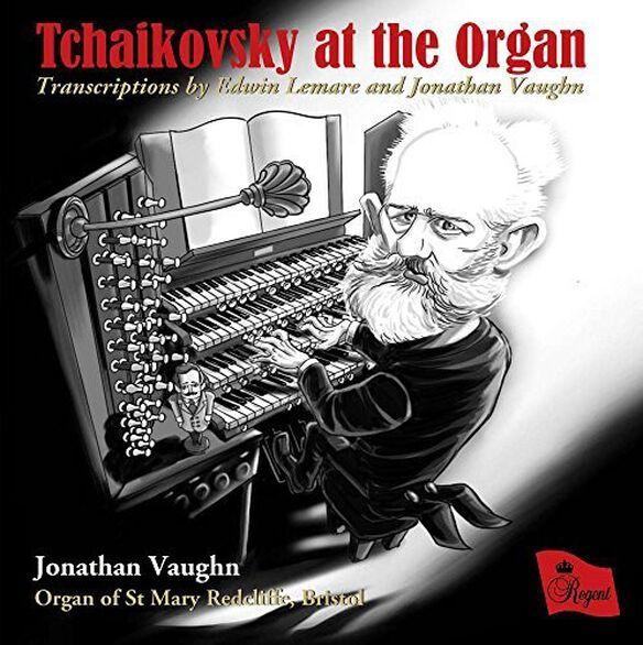 Jonathan Vaughn / Organ of st Mary Redcliffe - Tchaikovsky At The Organ