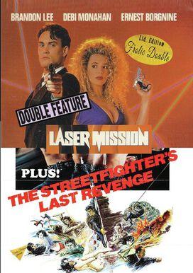 Laser Mission/The Street Fighters Last Revenge