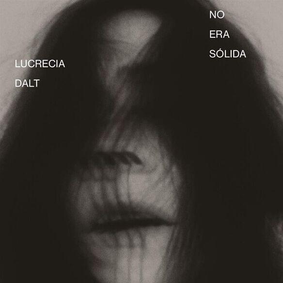 Lucrecia Dalt - No Era Sslida