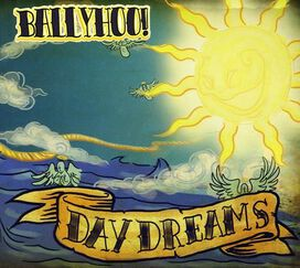 Ballyhoo! - Day Dreams