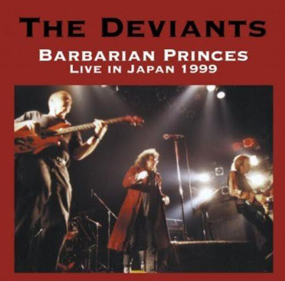 The Deviants - Barbarian Princes Live in Japan 1999