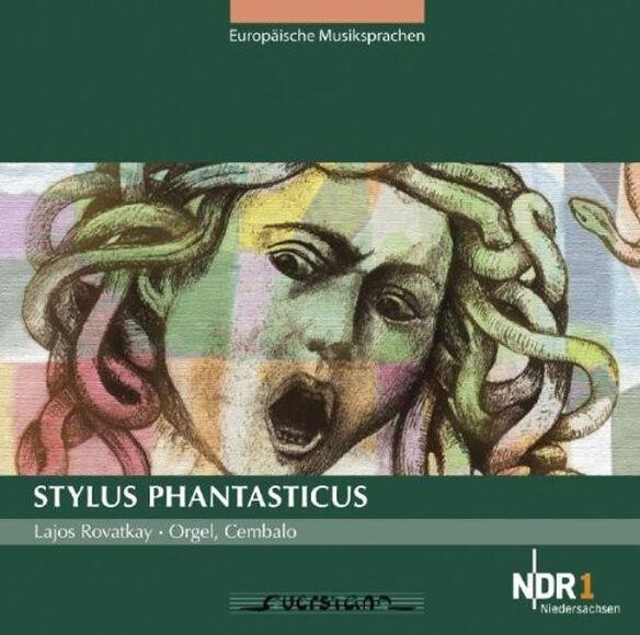 Lajos Rovatkay/ Various - Stylus Phantasticus