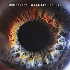 Sunset Sons - Blood Rush Deja Vu