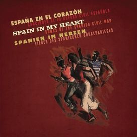 Various Artists - Spain in My Heart: Songs of the Spanish Civil War [Bear Family]
