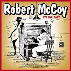 Robert Lee McCoy - Bye Bye Baby