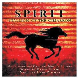 Bryan Adams / Hans Zimmer - Spirit: Stallion of the Cimarron [Music from the Original Motion Picture]
