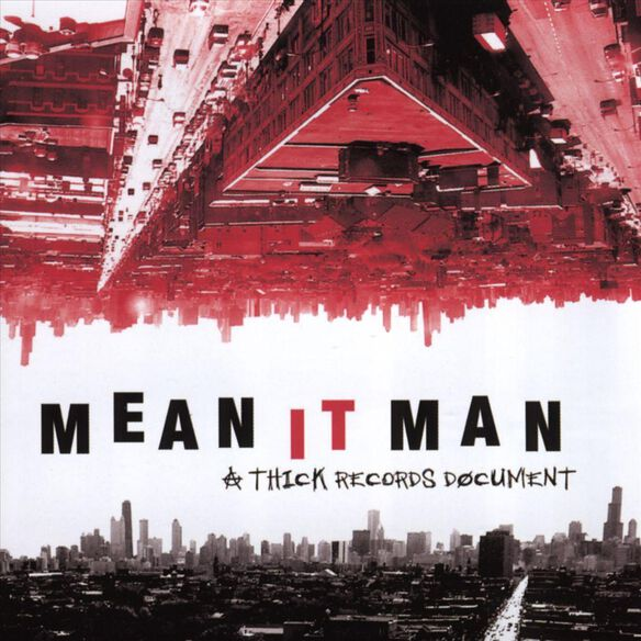 Mean It Man Thick Records