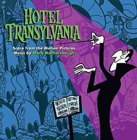 Mark Mothersbaugh - Hotel Transylvania (Score From the Motion Pictures)