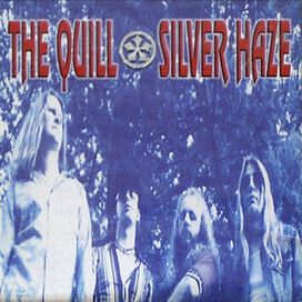 The Quill - Silver Haze