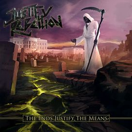 Justify Rebellion - Ends Justify The Means